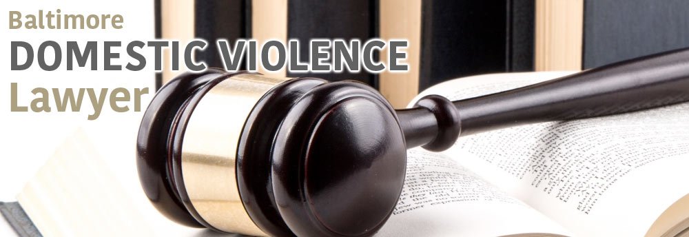 Domestic Violence Lawyer in Baltimore