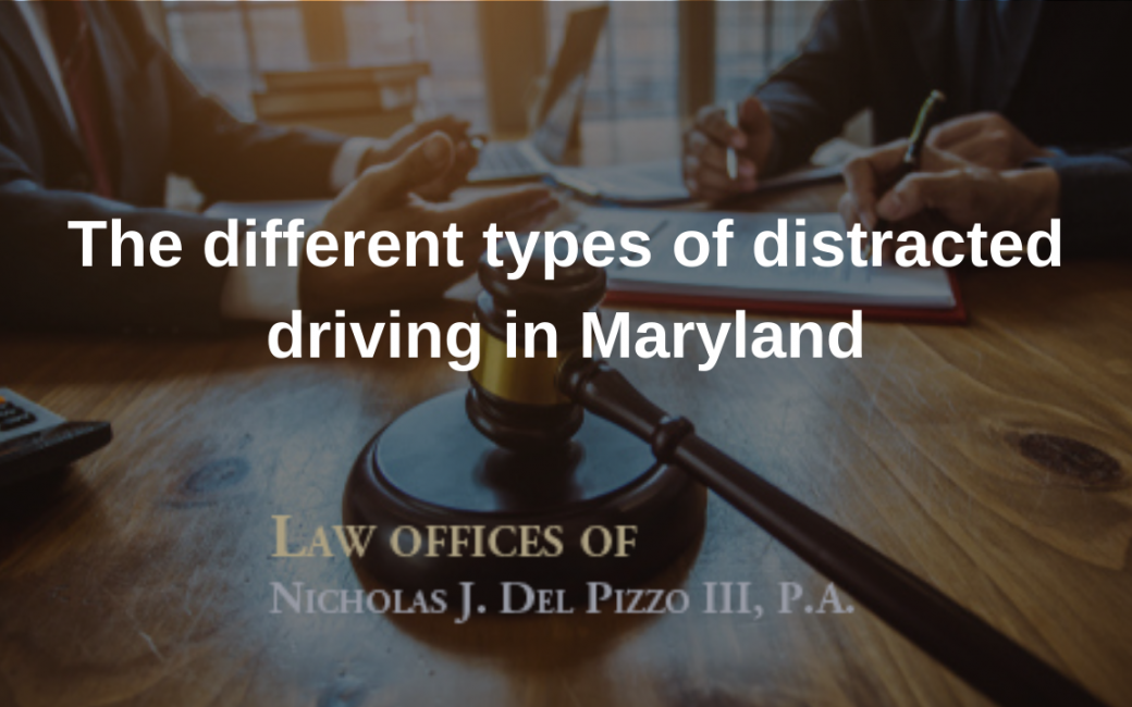 The different types of distracted driving in Maryland