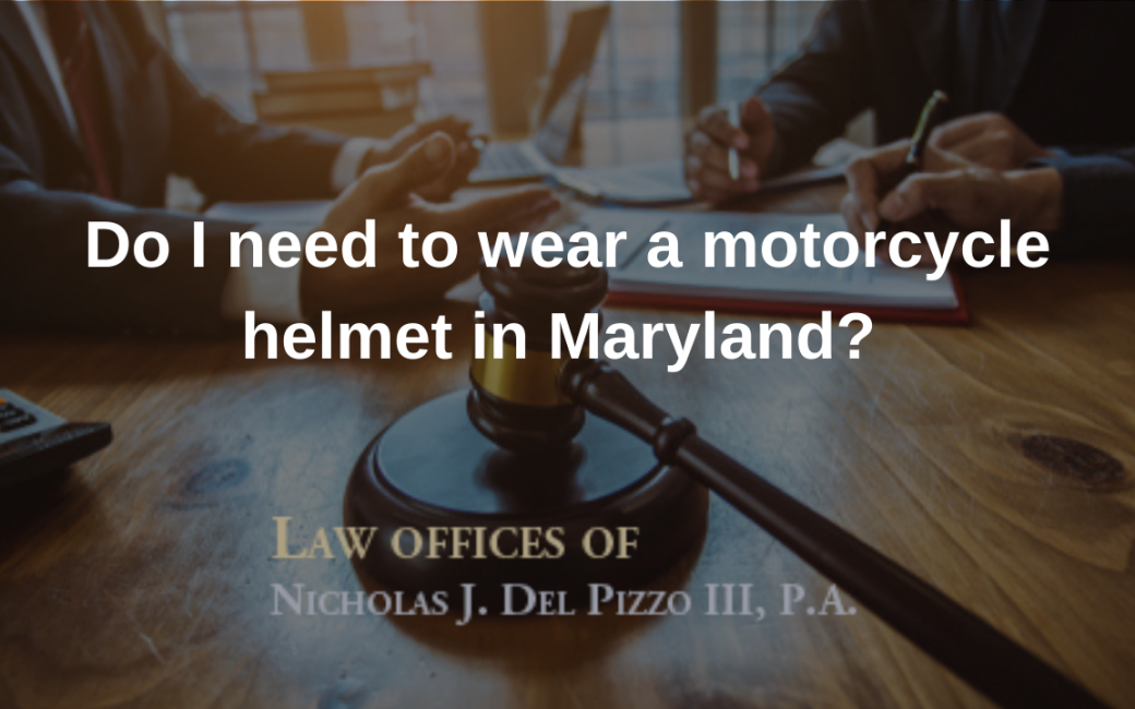 Do I need to wear a motorcycle helmet in Maryland?