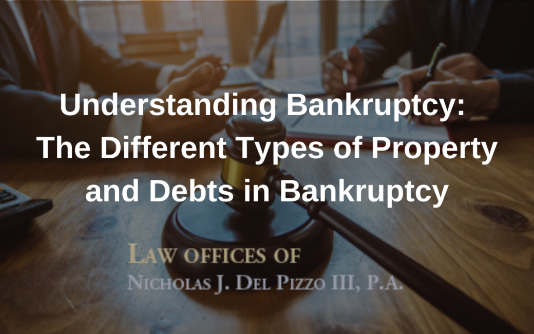 Different Types of Property and Debts in Bankruptcy