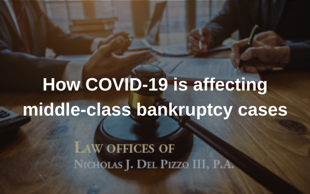 How COVID-19 is affecting middle-class bankruptcy cases